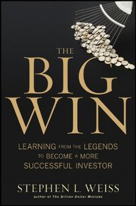 The Big Win - Learning from the Legends to Become a More Successful Investor